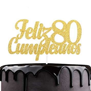 Feliz Cumpleaños 80th Birthday Cake Topper - Gold Glitter ...