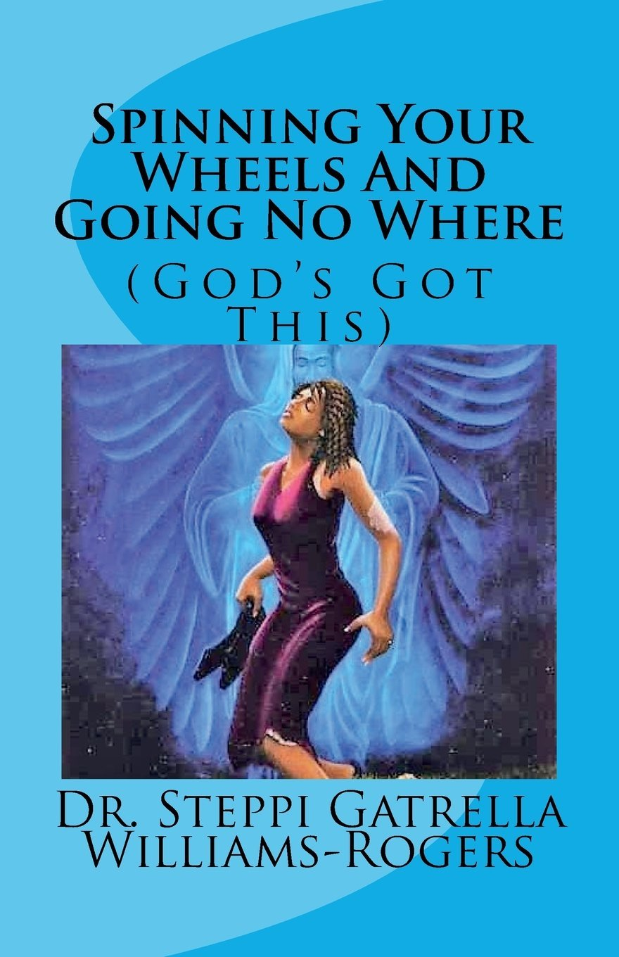 Spinning Your Wheels And Going No Where: Gods Got This: Amazon.es ...