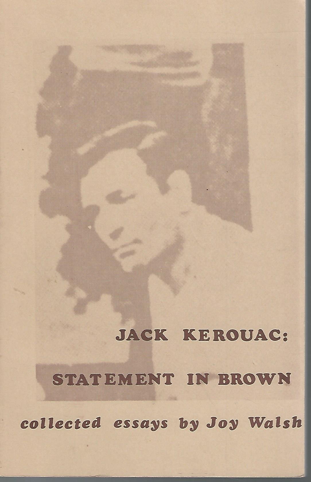 Jack Kerouac: Statement in Brown (The Esprit critique series), Walsh, Joy
