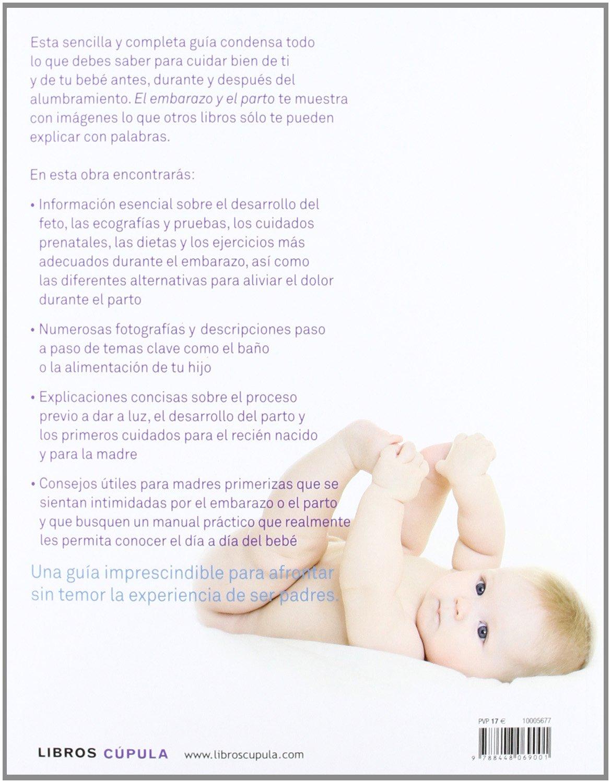 El embarazo y el parto : todo lo que has de saber sobre el ...