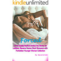 Forced: Taboo Daddy Explicit Erotica Sex Stories for Lesbians, Reverse Harem Short Romance with Forbidden Younger Women…