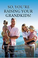 So, You're Raising Your Grandkids Paperback