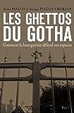 Les Ghettos du Gotha. Comment la bourgeoisie défend ses espaces: Comment la bourgeoisie défend ses espaces