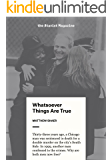 Whatsoever Things Are True (Kindle Single)