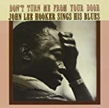 Don't Turn Me from Your Door: John Lee Hooker Sing