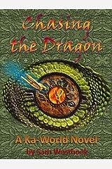 Chasing the Dragon (A Ka-World Novel Book 0) Kindle Edition