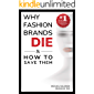 Why Fashion Brands Die & How to Save Them
