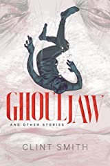 Ghouljaw and Other Stories Kindle Edition