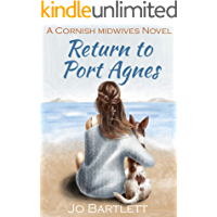 Return to Port Agnes: A Cornish Midwives Novel