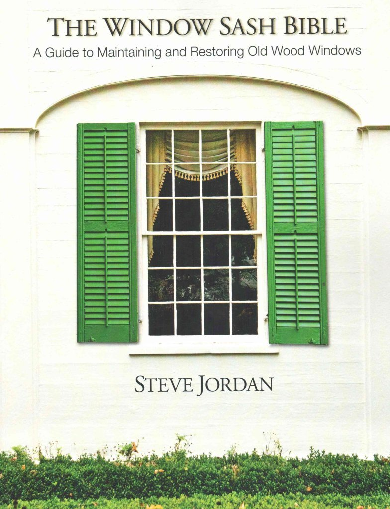 The Window Sash Bible : A A Guide to Maintaining and Restoring Old Wood Windows(Paperback) - 2015 Edition pdf