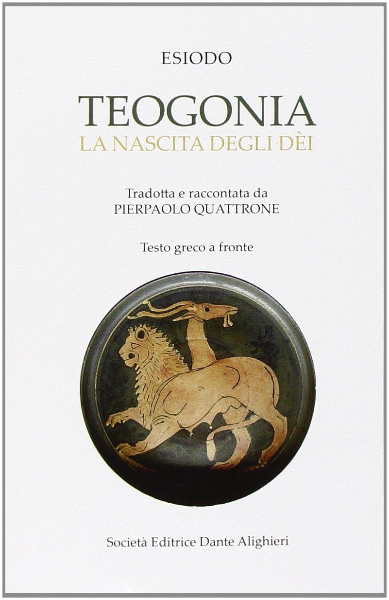 Amazon it teogonia la nascita degli dei testo greco a fronte esiodo p quattrone libri