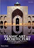 Islamic Art and Architecture: From Isfahan to the Taj Mahal