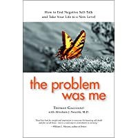 The Problem Was Me: A Guide to Self-Awareness, Compassion, and Awareness