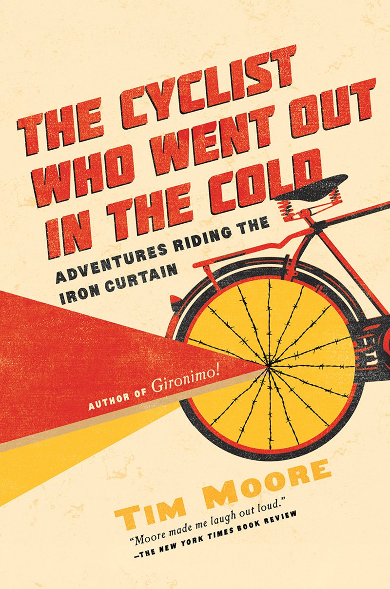 Read Online The Cyclist Who Went Out in the Cold: Adventures Riding the Iron Curtain pdf epub