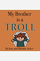 My Brother is a Troll (The Wonder Who Crew Book 5) Kindle Edition