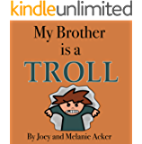 My Brother is a Troll (The Wonder Who Crew Book 5)