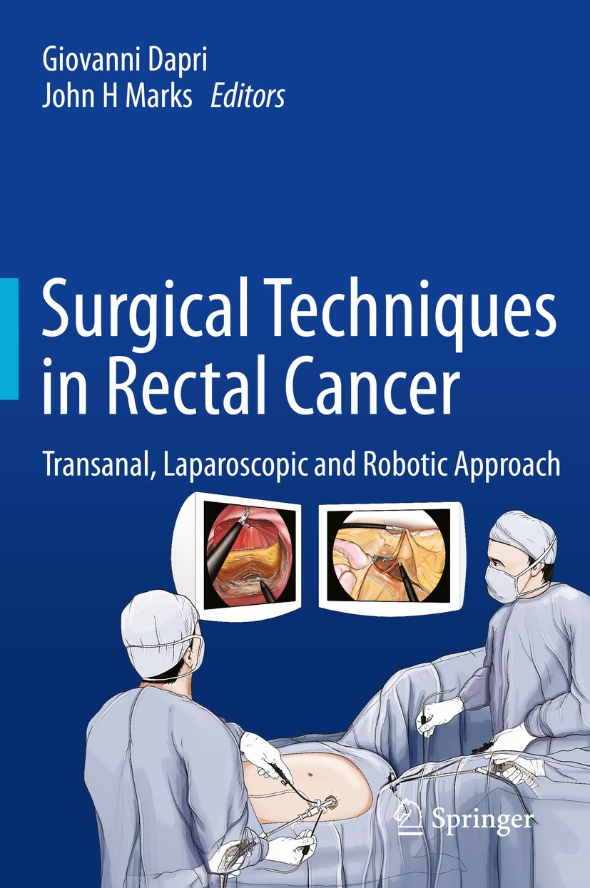 Amazon Com Surgical Techniques In Rectal Cancer Transanal Laparoscopic And Robotic Approach Ebook Dapri Giovanni Marks John H Kindle Store
