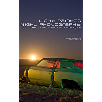 Light Painted Night Photography: The Lost America Technique book cover