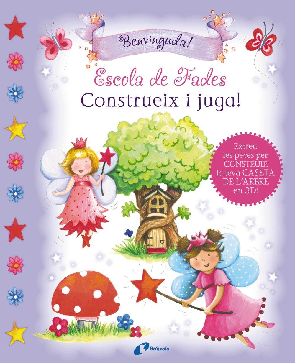 Escola de Fades. Construeix i juga! Catalá - A Partir De 6 Anys - Manipulatius Llibres Per Tocar I Jugar , Pop-Ups - Construeix I Juga!: