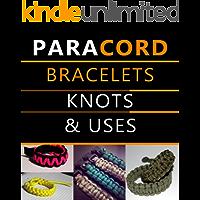 Paracord Bracelets, Knots & Uses (English Edition)