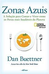 Zonas Azuis: A solução para comer e viver como os povos mais saudáveis do planeta eBook Kindle