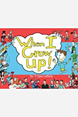 When I Grow Up! (1) Paperback