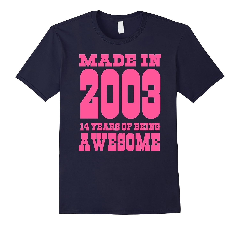 14th birthday Gift Idea 14 Year Old Boy Girl Shirt 2003-PL