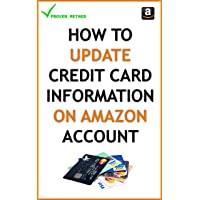 How To Update Credit Card Information On Amazon Account: A Complete, Step by Step Guide On How To Update Your Credit Credit Information On Amazon Account: How To Update Credit Card Information Fast