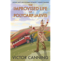 The Improvised Life of Polycarp Jarvis (Classic Canning Book 4)