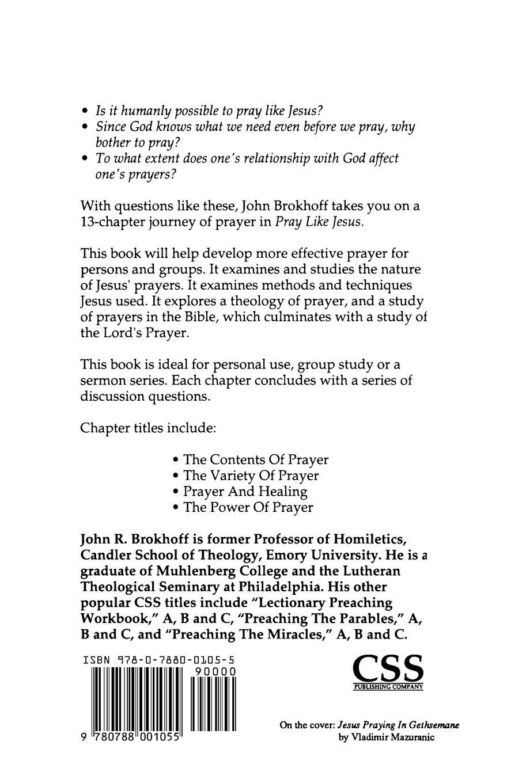 Workbooks prayer workbook : Pray Like Jesus: John R. Brokhoff: 9780788001055: Amazon.com: Books