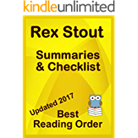 REX STOUT READING LIST WITH SUMMARIES FOR ALL NOVELS AND SHORT STORIES INCLUDING NERO WOLFE SERIES: READING LIST WITH…
