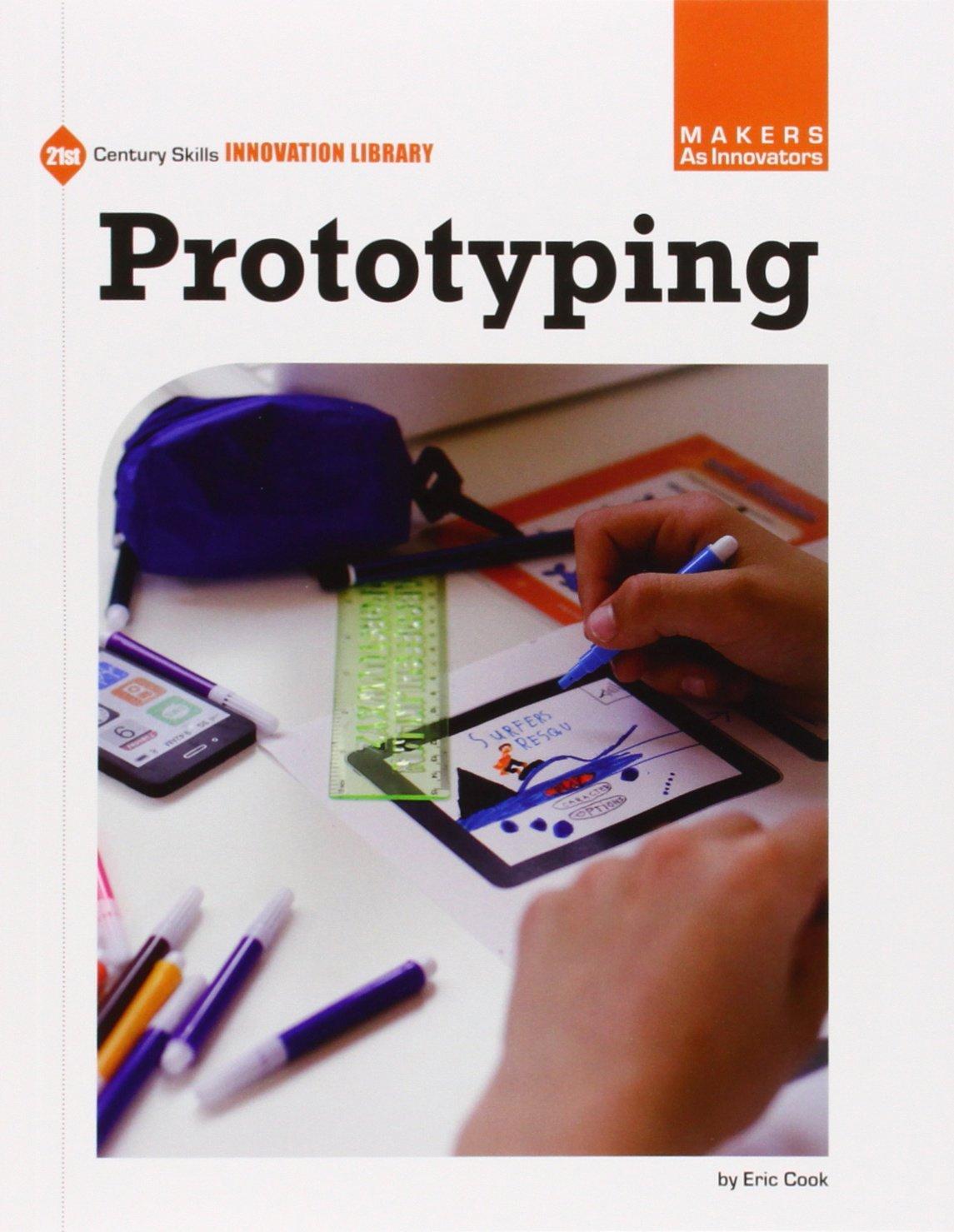 Prototyping (21st Century Skills Innovation Library: Makers as Innovators)