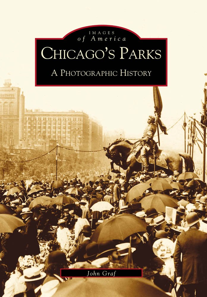 Read Online Chicago's Parks: A Photographic History (Images of America) pdf
