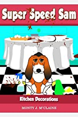 Kitchen Decorations (US) (Super Speed Sam Book 3) Kindle Edition