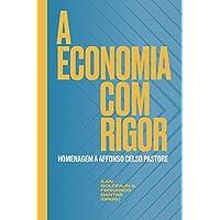 A economia com rigor: Homenagem a Affonso Celso Pastore