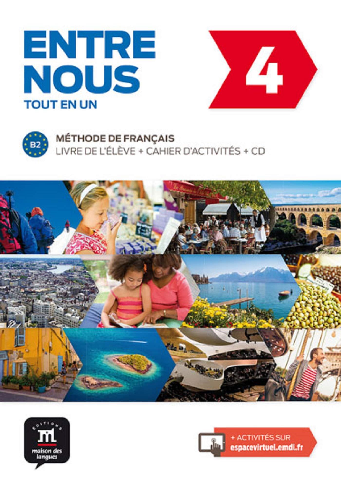 Read Online Entre Nous: Livre de l'eleve + Cahier d'activites + CD 4 (B2) pdf epub