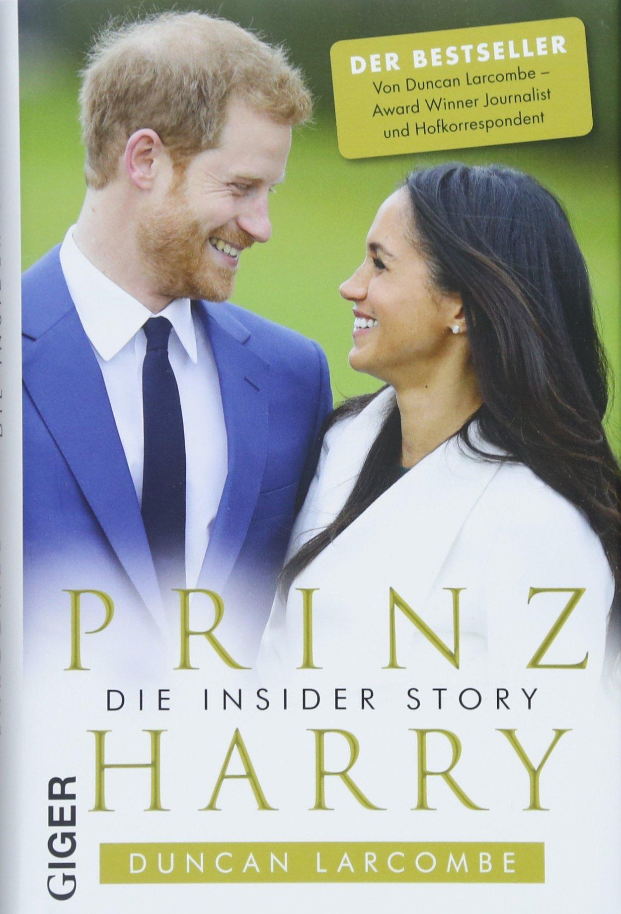 Prinz Harry: Die Insider Story Gebundenes Buch – 2. April 2018 Duncan Larcombe Giger Verlag GmbH 3906872572 England