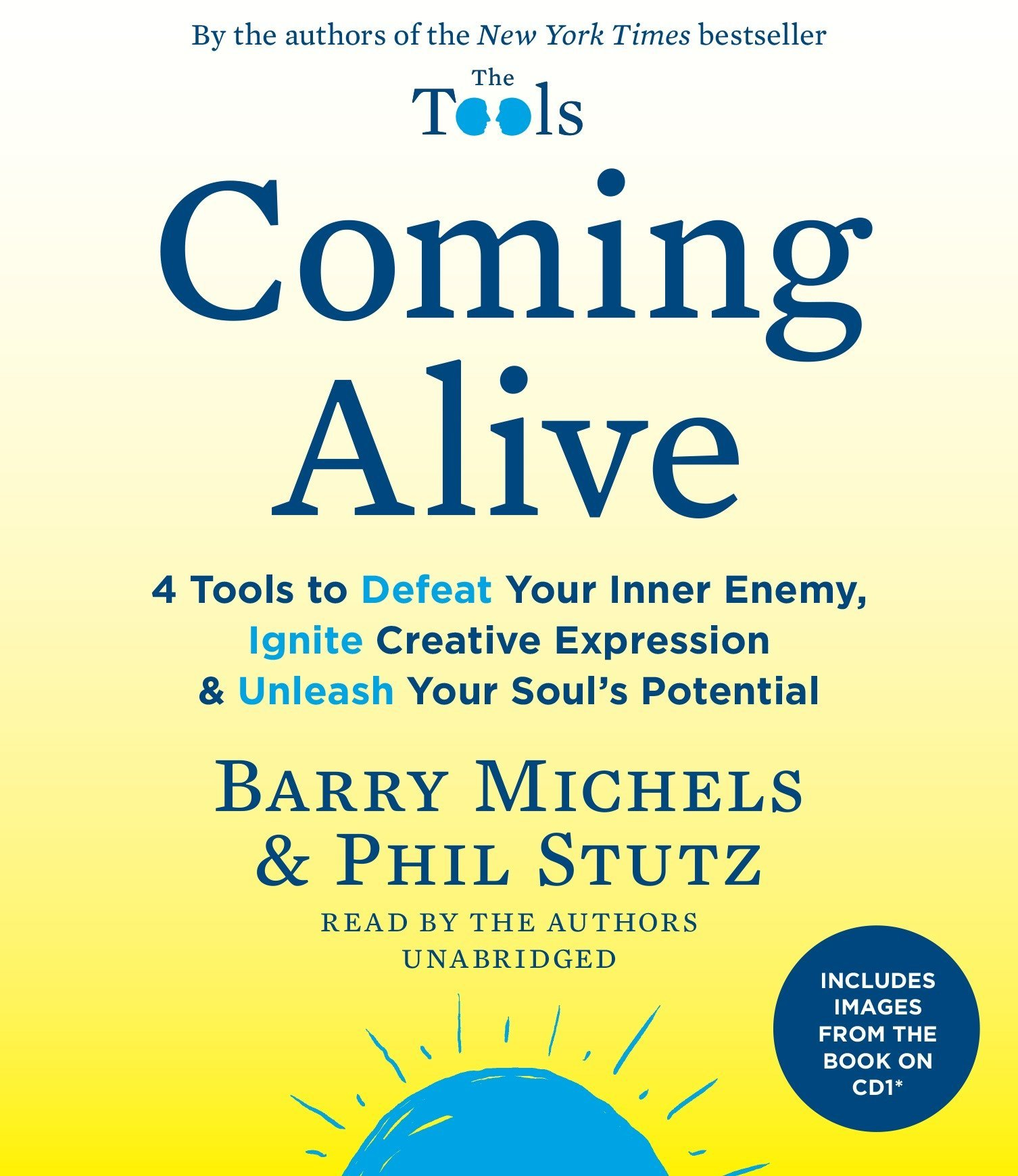 Coming Alive: 4 Tools to Defeat Your Inner Enemy, Ignite Creative  Expression & Unleash Your Soul's Potential: Barry Michels, Phil Stutz:  9780804165037: ...
