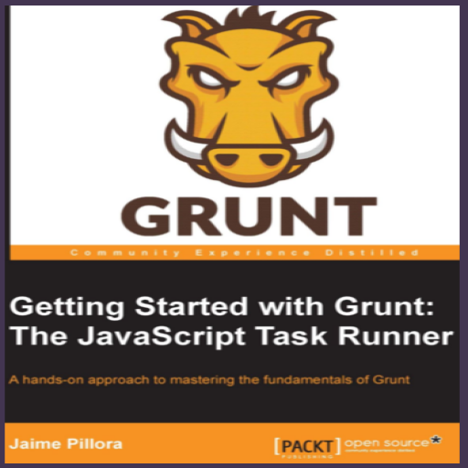 Getting Started with Grunt: The JavaScript Task Runner [Android  Edition]