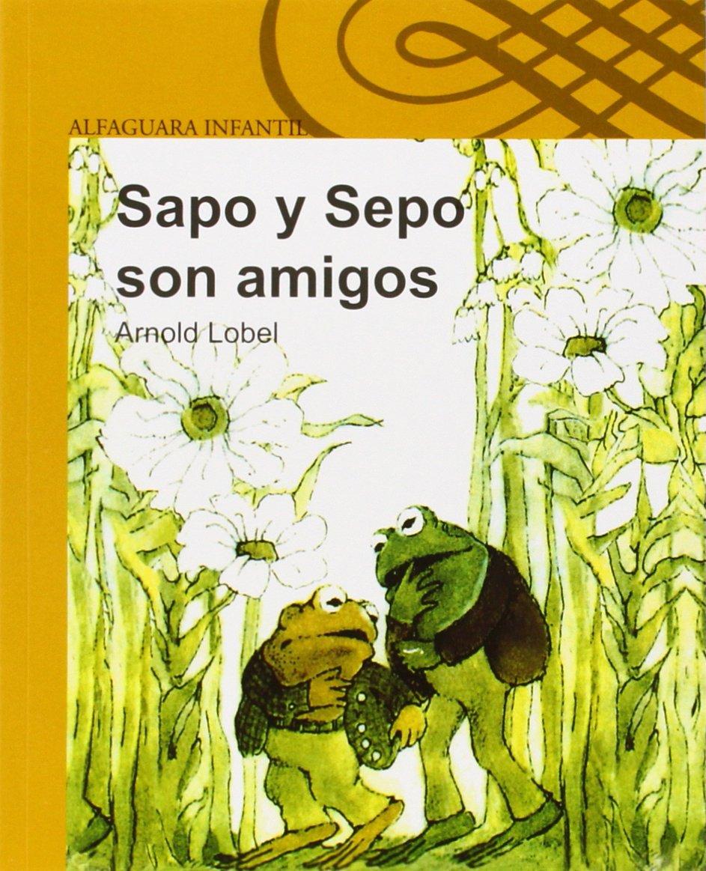 Resultado de imagen de Sapo y Sepo Arnold Lobel Ed. Alfaguara