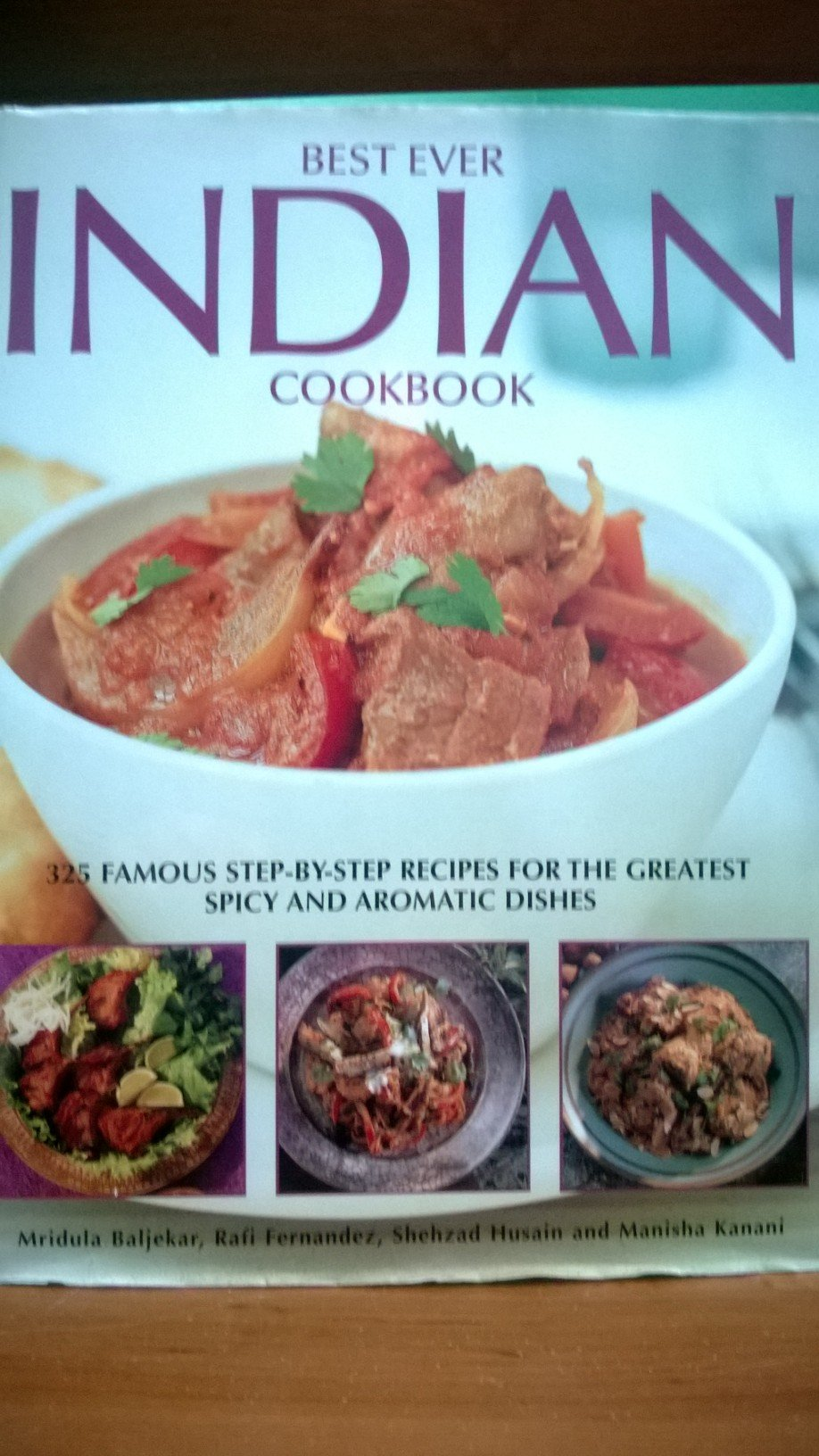 Best Ever Indian Cookbook, Mridula Baljekar; Rafi Fernandez; Shehzad Husain; Manisha Kanani