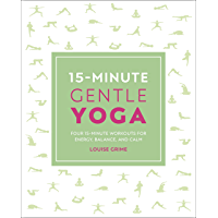 15-Minute Gentle Yoga: Four 15-Minute Workouts for Energy, Balance, and Calm (15 Minute Fitness)