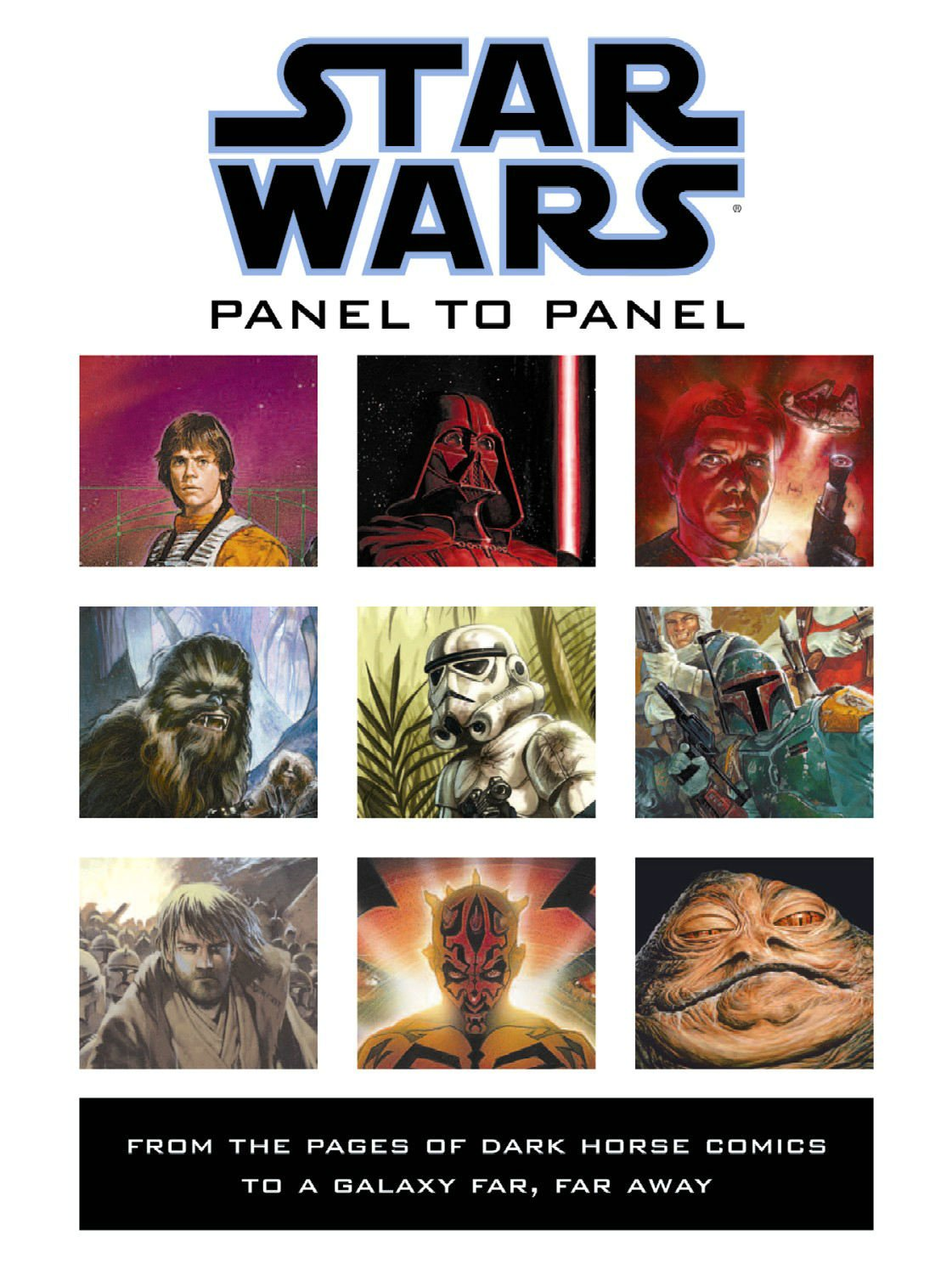 Panel to Panel: From the Pages of Dark Horse Comics to a Galaxy Far, Far Away (Star Wars) pdf