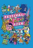 Festival Folk: An Atlas Of Carnival Customs And
