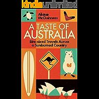 A Taste of Australia: Bite-Sized Travels Across a Sunburned Country