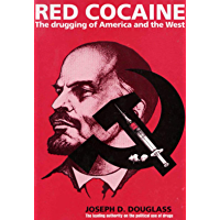 Red Cocaine: The Druggin of America and the West (English Edition)