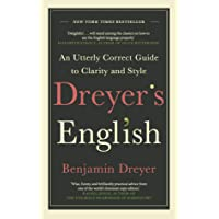 Dreyer's English: An Utterly Correct Guide to Clarity and Style: The UKEdition