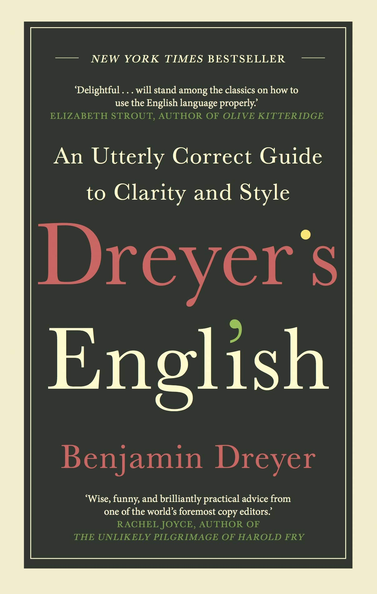 Dreyer's English: An Utterly Correct Guide to Clarity and Style: The UK Edition por Benjamin Dreyer
