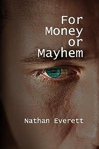 For Money or Mayhem
