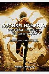 ACONSELHAMENTO PASTORAL EM BUSCA  DE LIBERTAÇÃO: Segundo o modelo de Howard Clinibell (Portuguese Edition) Kindle Edition